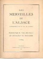 Les Merveilles De L´Alsace Fascicule H: Val De Villé Et S.O. Du Bas-Rhin Suppl.  De La Vie En Alsace De 1938 - Alsace