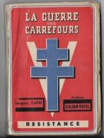 Résistance  1945 La Guerre Des Carrefours Par Jacques Sapin - War 1939-45