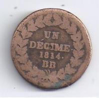 L Couronné -    Un Décime  1814 BB - D. 10 Centimes