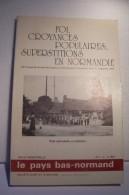 FOI . CROYANCES POPULAIRES SUPERSTITIONS EN  NORMANDIE   ---PIETE  INDIVIDUELLE ET COLLECTIVE - Normandie