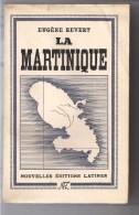 La Martinique D'Eugène REVERT - 1949 Nouvelles Editions Latines - Etude Géographique Et Humaine - 559 Pages - - Outre-Mer