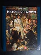HISTOIRE DE LA POSTE Par Georges Renoy Editions Racine 1999  TBE ! - Timbres