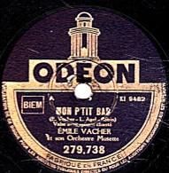 78 Trs - état TB -  Emile VACHER - MON P'TIT BAR - SON ACCORDEON - 78 Rpm - Schellackplatten
