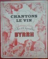 Chantons Le Vin Chansons à Boire D'Hier Et D'Aujourd'hui BYRRH - Reclame