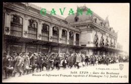 69 LYON - Gare Des Brotteaux - Blessés Et Infirmiers Français Rapatriés D'Allemagne (19 Juillet 1915 - Autres