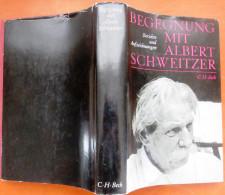 BUCH BEGEGNUNG MIT ALBERT SCHWEITZER Berichte Und Aufzeichnungen Im C.H. BECK Verlag - Biographies & Mémoires