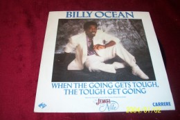 BILLY  OCEAN  °  WHEN THE GOING GETS TOUGH / THE TOUGH GET GOING - Soul - R&B