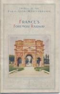 CHEMINS DE FER - PLM -  PARIS , LYON , MEDITERRANNEE  -  FRANCE´S FOREMOST RAILWAY - Livres, BD, Revues