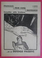 Ww2 Protection Contre Les Bombes Gaz Mitraille Défense PassiveBrochure Illustrée Français Pour Votre Sauvegarde 21x28.5c - Documents Historiques