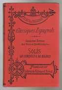 Classiques Espagnols - Alaux & Sagardoy - Solis La Conquista De Mejico - 336 Pages 18,5 X 12 Cm - School
