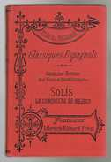 Classiques Espagnols - Alaux & Sagardoy - Solis La Conquista De Mejico - 336 Pages 18,5 X 12 Cm - Scolaires