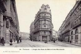31 HAUTE GARONNE - TOULOUSE Angle Des Rues De Metz Et Des Marchands - Toulouse