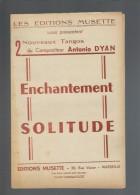 Les éditions Musette 2 Nouveaux Tangos De Antonio Dyan Enchantement Et Solitude - Instruments à Clavier