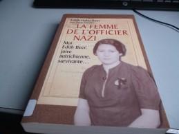 LA FEMME DE L' OFFICIER NAZI De EDITH HAHN BEER JUIVE AUTRICHIENNE - 1939-45