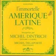 L' Immortelle -  Amerique Latine  -  Michel Dintrich - Michel Delaporte - World Music
