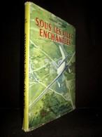 """""""Sous Les AILES ENCHANTEES"""" Gérard JAUSSAUD Dessin Gaston De SAINTE CROIX Aviation Avion Plane 1957 ! - Aerei"""