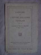 Ancien Livret L'APOGEE DE L'EFFORT MILITAIRE FRANCAIS Par Le Lt F. MAURY - Riviste & Giornali