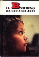 IL BAMBINO DA UNO A SEI ANNI - NOCCIOLI - MENABUONI - PICCOLE GUIDE MONDADORI N.33 - 1967 - Enfants