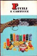 FUCILI E CARTUCCE - BINI - PICCOLE GUIDE MONDADORI N.38 - 1967 - Hunting & Fishing