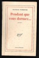 PENDANT QUE VOUS DORMEZ... //Maurice FOMBEURE - Gallimard 1953 - Bon état - Klassische Autoren