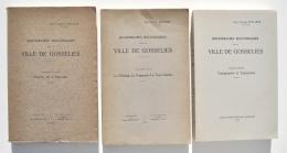 RECHERCHES HISTORIQUES Sur La VILLE DE GOSSELIES - Dom Ursmer Berlière - 3 Volumes (1922, 1932 Et 1975) - Belgique