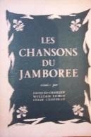 Les Chansons Du Jamborée Réunies Par  J CHAILLEY , W  LEMIT  ,C GEOFFRAY , 15,6  Sur  12,2,broché ,48 Pages - Scoutisme