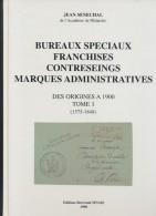 Bureaux Spéciaux Franchises Contreseings Marques Administratives Des Origines à 1900 Tome1 (1575-1848) Par JeanSénéchal - France