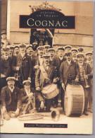 Livres Sur Cartes Potales - COGNAC France - Memoire En Images - 1999 - Alan Sutton -cercle Philatelique -