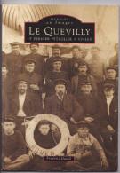 Livres Cartes Postales - Memoire En Images -Quevilly Dernier Petrolier Voiles Bateau - Alan Sutton -Frederic David - Livres