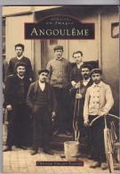 Livres Cartes Postales - Memoire En Images -ANGOULEME - Alan Sutton -C Vincent-Tesseron - Livres