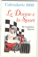 CALENDARIO - 1999 - Le Donne E Lo Sport - By Guglielmo Signora - Sexy Umoristico - Calendari
