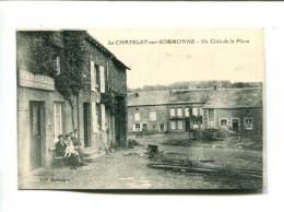 CP - LE CHATELET SUR SORMONNE (08) UN COIN DE LA PLACE - Sonstige Gemeinden