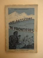Collection Passim No 2 - Jean Perrigault - L'Epopée Des Passeurs De Frontières (Pyrénées)- Ill. P. Derambure - 1945 - - Guerre 1939-45