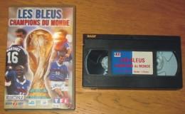Cassette Vidéo Foot Les Bleus Champions Du Monde - Sports