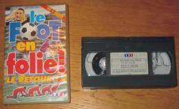 Cassette Vidéo Foot En Folie Le Retour - Sport