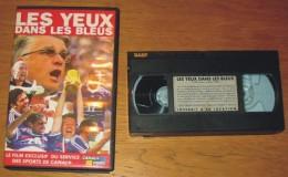 Cassette Vidéo Foot Les Yeux Dans Les Bleus - Sports