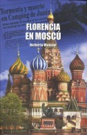 FLORENCIA EN MOSCU NORBERTO WOLMAN EDITOR LATINOAMERICANO 277  PAG ZTU. - Books, Magazines, Comics
