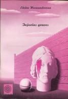 INJURIAS GRAVES ELVIRA HERNANDORENZ 67 PAG ZTU. - Books, Magazines, Comics