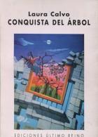 CONQUISTA DEL ARBOL LAURA CALVO EDICIONES ULTIMO REINO 81  PAG ZTU.