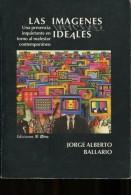 LAS IMAGENES IDEALES JOSE ALBERTO BALLARIO EDICIONES EL OTRO 190  PAG ZTU. - Books, Magazines, Comics