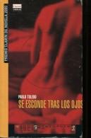 SE ESCONDE TRAS LOS OJOS PABLO  TOLEDO 205  PAG ZTU. - Practical