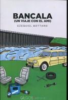 BANCALA (UN VIAJE CON EL AMI)  EZEQUIEL BOTTARO GALGOS EDITORIAL 157 PAG ZTU. - Practical