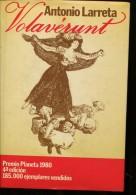 VOLAVERUNT ANTONIO LARRETA PLANETA 261 PAG ZTU. - Books, Magazines, Comics