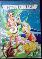 TAHITI OCEANIE DOM TOM VOYAGE EN OCEANIE JOSETTE ET JANOU A TAHITI 1957 - Books, Magazines, Comics
