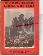48 - GORGES DU TARN - MEYRUES-TUNNEL FEMME MORTE - HACHETTE 1930-MENDE-SAINTE ENIMIE-ROZIER-MILLAU-NIMES-PUY - Dépliants Touristiques