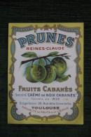 """ETIQUETTE PRUNES Et REINES CLAUDE - FRUITS CABANES; Société """"Crème De Noix Cabanès"""", TOULOUSE - Etiquettes"""