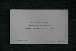 Carte De Visite De L'Abbé SIBON ( ça Ne S'invente Pas !!), Chanoine Titulaire De Notre Dame De PARIS. - Visiting Cards