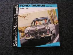 FORD TAUNUS 12M 15M 1952 1962 Schrader Motor Chronik Automobil Automobile Vintage Car - Catalogues