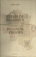 CATALOGUE ESSAIS DE BELGIQUE 1849 -1949  Par STES  898 Pages Reliure Jacquette Papier Glacé - Handbücher