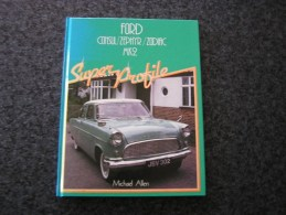 FORD Consul Zéphyr Zodiac MK2 Mickael Allen Automobile Vintage Car - Boeken, Tijdschriften, Stripverhalen